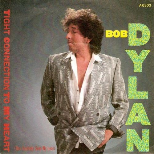 BOB DYLAN Tight Connection To My Heart Vinyl Record 7 Inch CBS 1985